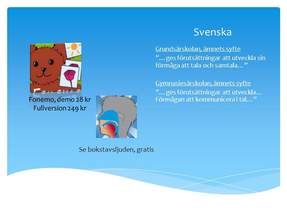 """Svenska Grundsärskolan, ämnets syfte """"…ges förutsättningar att utveckla sin förmåga att tala och samtala…"""" Gymnasiesärskolan, ämnets syfte """"…ges förut"""