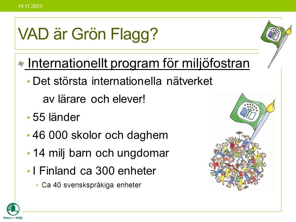 Internationellt program för miljöfostran • Det största internationella nätverket av lärare och elever! • 55 länder • 46 000 skolor och daghem • 14 mil