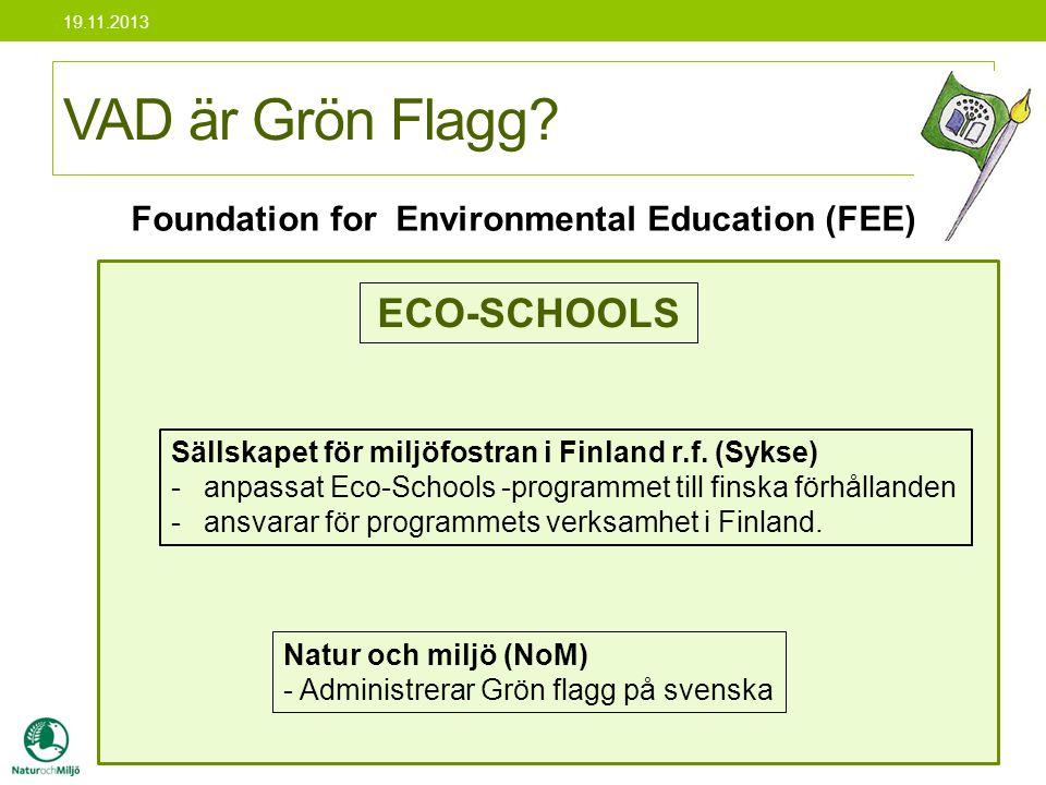 VAD är Grön Flagg? Foundation for Environmental Education (FEE). Sällskapet för miljöfostran i Finland r.f. (Sykse) -anpassat Eco-Schools -programmet