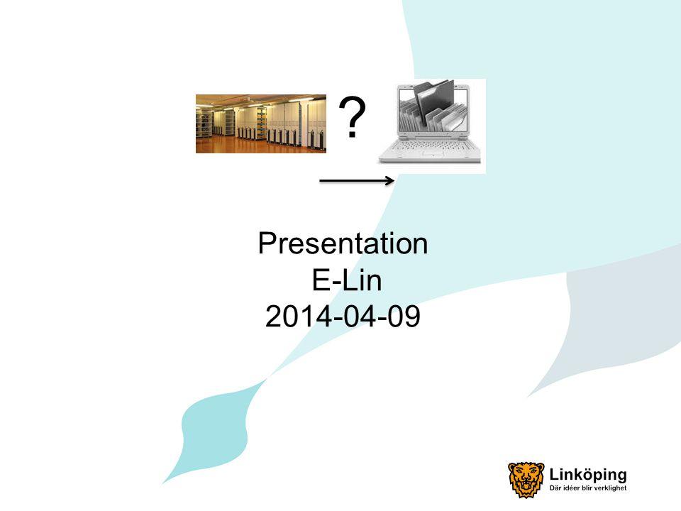 Presentation E-Lin 2014-04-09 ?