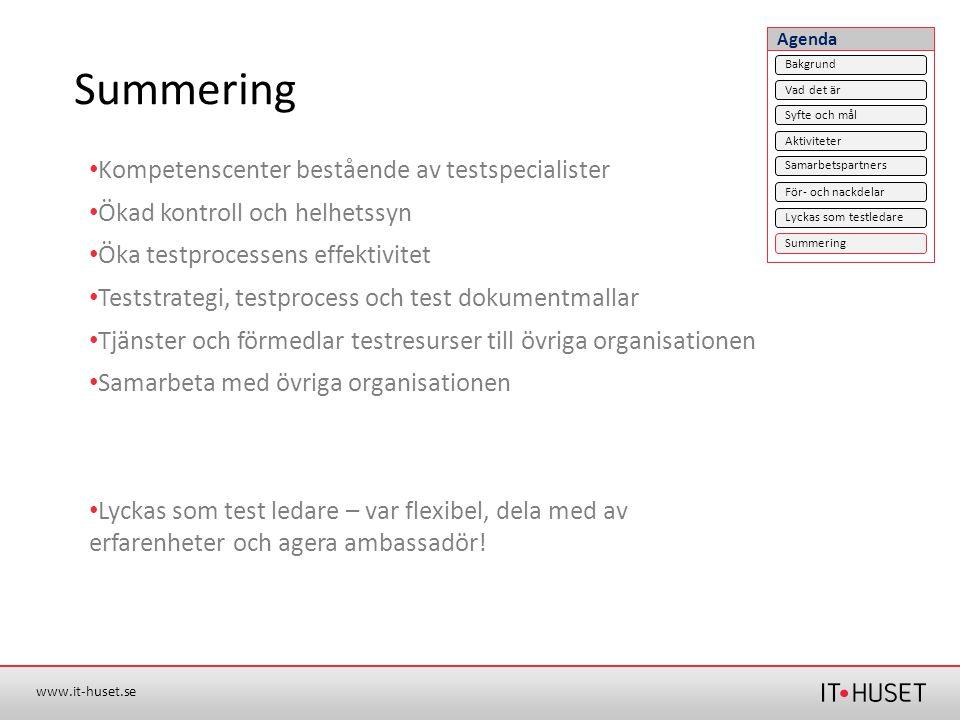 www.it-huset.se Summering • Kompetenscenter bestående av testspecialister • Ökad kontroll och helhetssyn • Öka testprocessens effektivitet • Teststrat