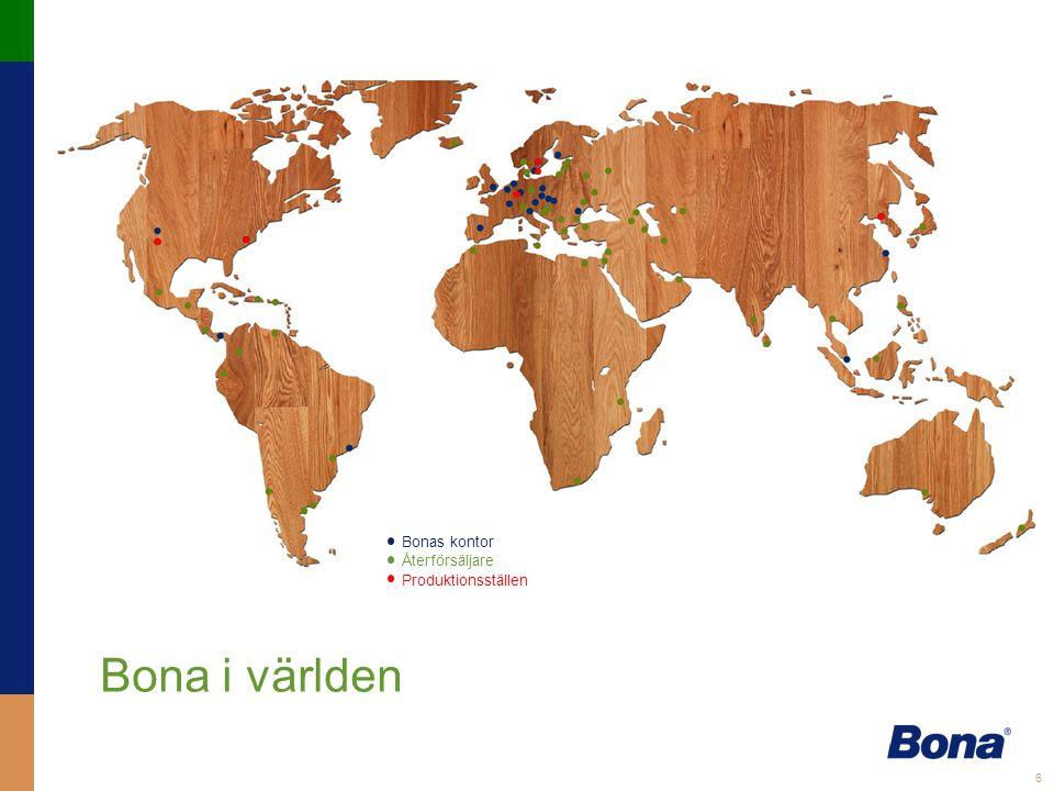 6 Bonas kontor Återförsäljare Produktionsställen Bona i världen