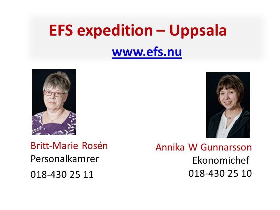 EFS expedition – Uppsala www.efs.nu www.efs.nu Britt-Marie Rosén Personalkamrer 018-430 25 11 Annika W Gunnarsson Ekonomichef 018-430 25 10