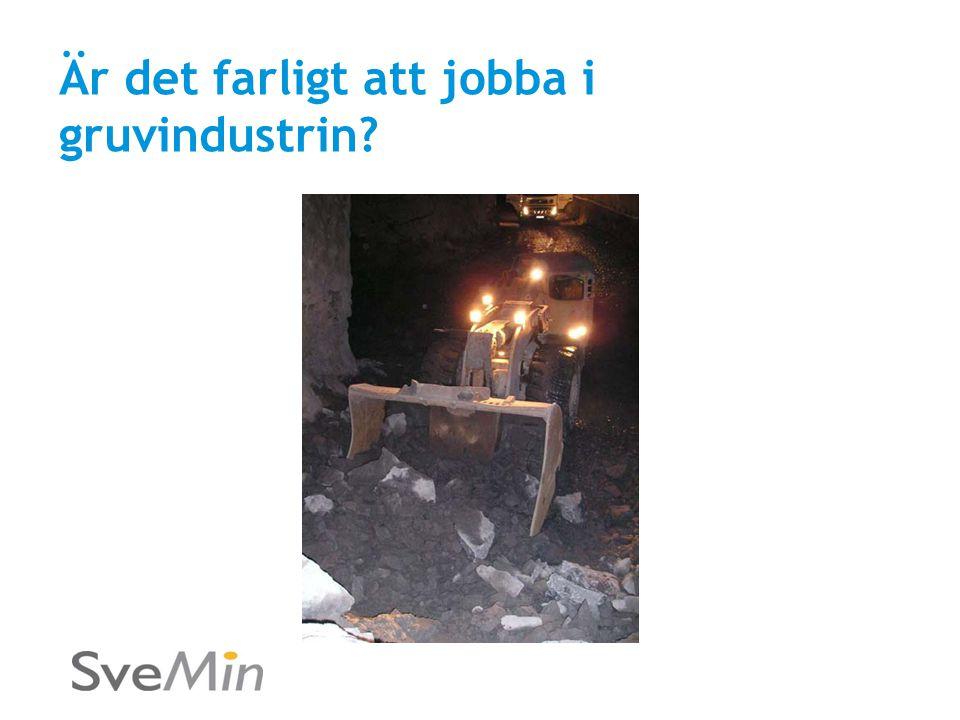 Är det farligt att jobba i gruvindustrin?