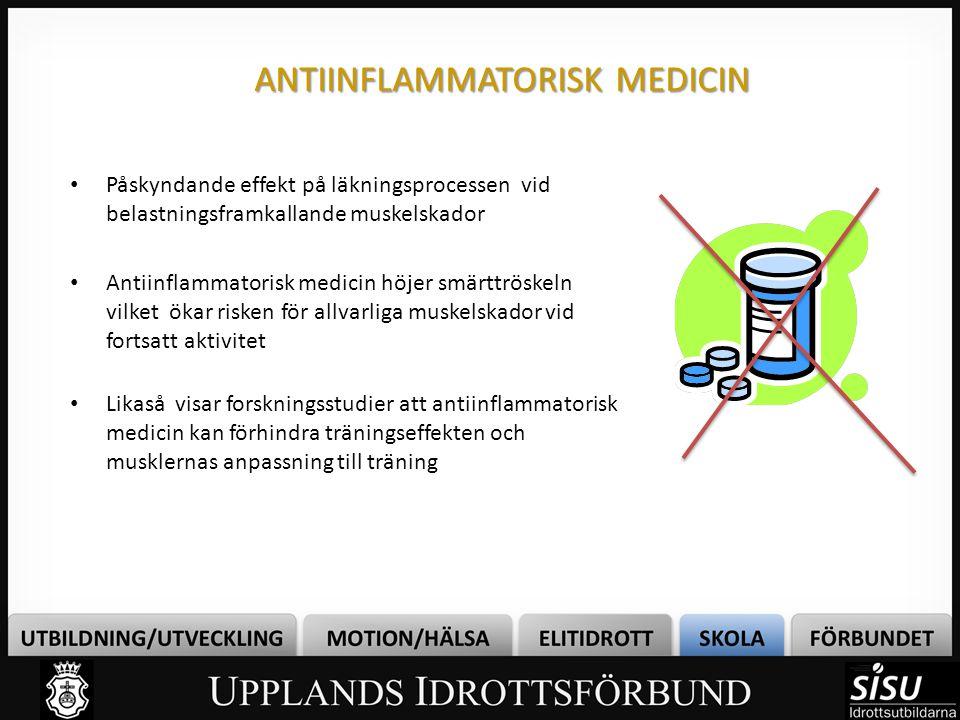 ANTIINFLAMMATORISK MEDICIN • Påskyndande effekt på läkningsprocessen vid belastningsframkallande muskelskador • Antiinflammatorisk medicin höjer smärt