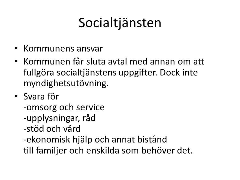 Socialtjänsten • Kommunens ansvar • Kommunen får sluta avtal med annan om att fullgöra socialtjänstens uppgifter. Dock inte myndighetsutövning. • Svar