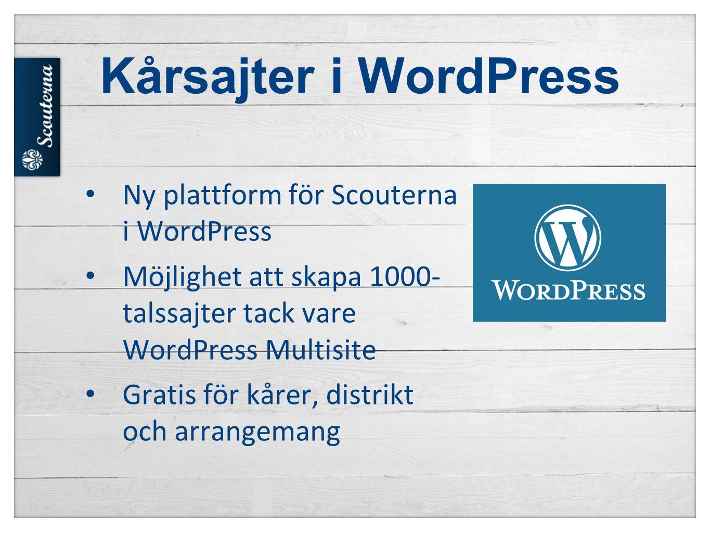 Kårsajter i WordPress • Ny plattform för Scouterna i WordPress • Möjlighet att skapa 1000- talssajter tack vare WordPress Multisite • Gratis för kårer, distrikt och arrangemang