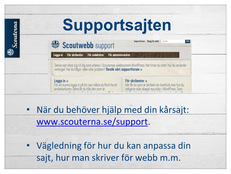 Supportsajten • När du behöver hjälp med din kårsajt: www.scouterna.se/support.