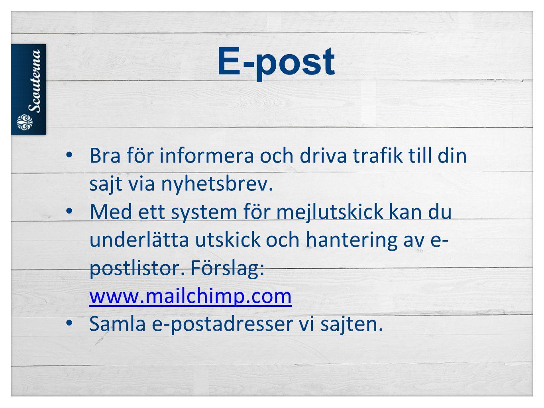 E-post • Bra för informera och driva trafik till din sajt via nyhetsbrev.