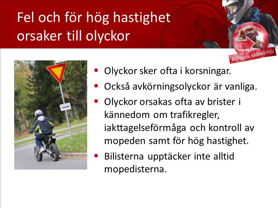 Tips för trygg mopedkörning  Skjutsa passagerare endast om det är tillåtet i mopedens registreringsbevis och också passageraren har hjälm.