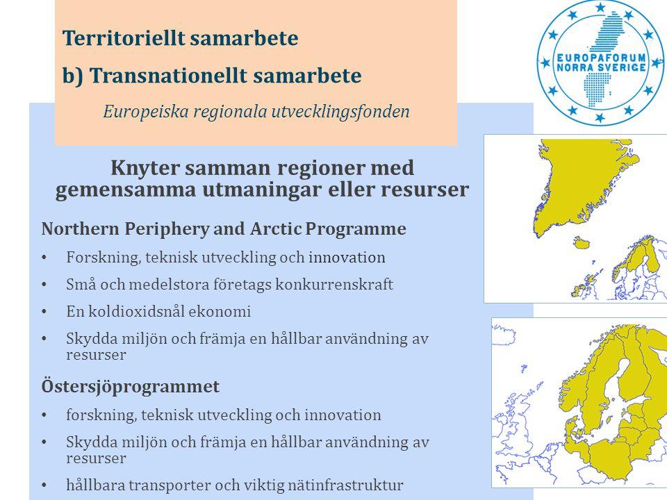 Knyter samman regioner med gemensamma utmaningar eller resurser Northern Periphery and Arctic Programme • Forskning, teknisk utveckling och innovation