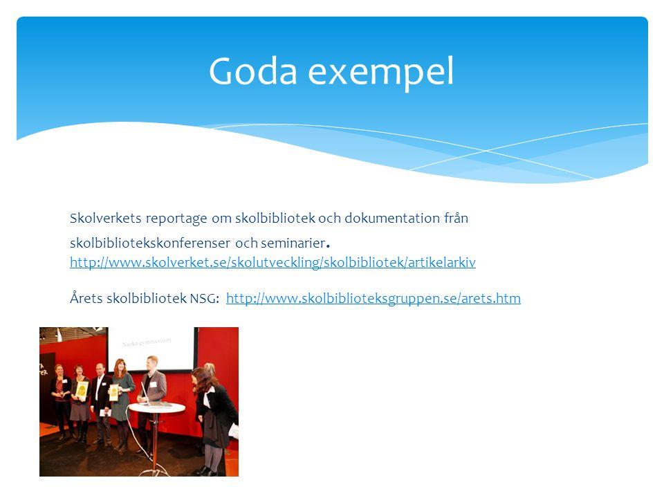 Skolverkets reportage om skolbibliotek och dokumentation från skolbibliotekskonferenser och seminarier. http://www.skolverket.se/skolutveckling/skolbi