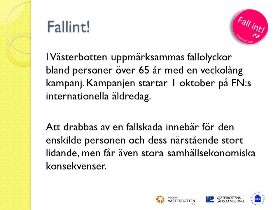Fallint!  I Västerbotten uppmärksammas fallolyckor bland personer över 65 år med en veckolång kampanj. Kampanjen startar 1 oktober på FN:s internatio