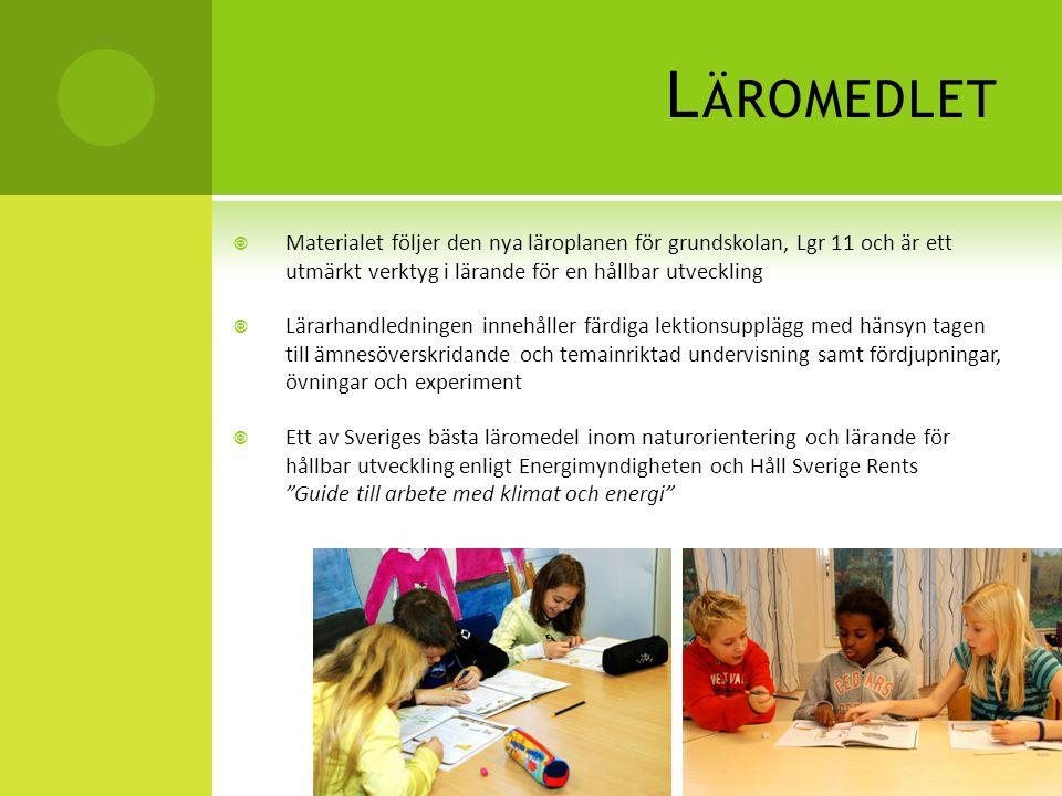 L ÄROMEDLET  Materialet följer den nya läroplanen för grundskolan, Lgr 11 och är ett utmärkt verktyg i lärande för en hållbar utveckling  Lärarhandl