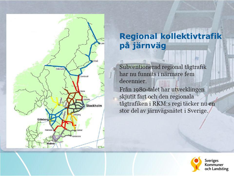 Regional kollektivtrafik på järnväg Subventionerad regional tågtrafik har nu funnits i närmare fem decennier. Från 1980-talet har utvecklingen skjutit
