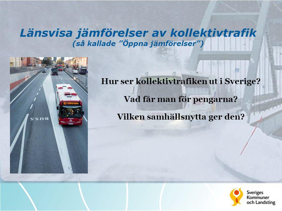 """Länsvisa jämförelser av kollektivtrafik (så kallade """"Öppna jämförelser"""") Hur ser kollektivtrafiken ut i Sverige? Vad får man för pengarna? Vilken samh"""