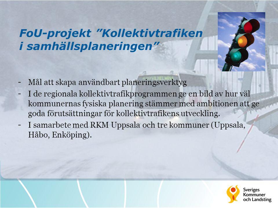 """FoU-projekt """"Kollektivtrafiken i samhällsplaneringen"""" - Mål att skapa användbart planeringsverktyg - I de regionala kollektivtrafikprogrammen ge en bi"""