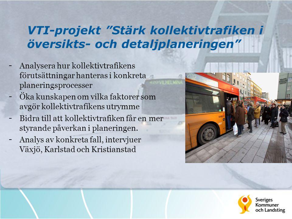 """VTI-projekt """"Stärk kollektivtrafiken i översikts- och detaljplaneringen"""" - Analysera hur kollektivtrafikens förutsättningar hanteras i konkreta planer"""