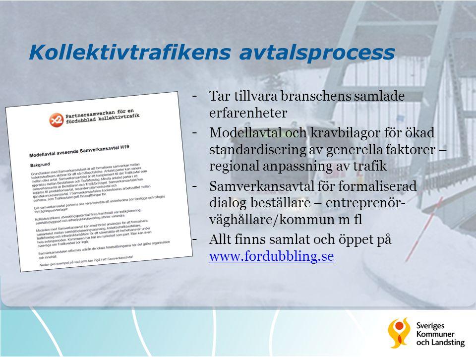 Kollektivtrafikens avtalsprocess - Tar tillvara branschens samlade erfarenheter - Modellavtal och kravbilagor för ökad standardisering av generella fa