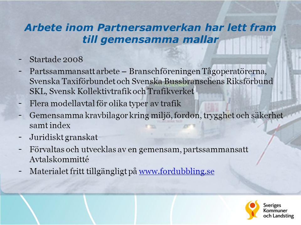Arbete inom Partnersamverkan har lett fram till gemensamma mallar - Startade 2008 - Partssammansatt arbete – Branschföreningen Tågoperatörerna, Svensk