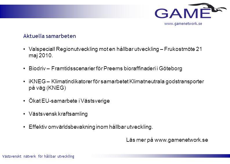 Västsvenskt nätverk för hållbar utveckling www.gamenetwork.se Aktuella samarbeten •Valspecial.