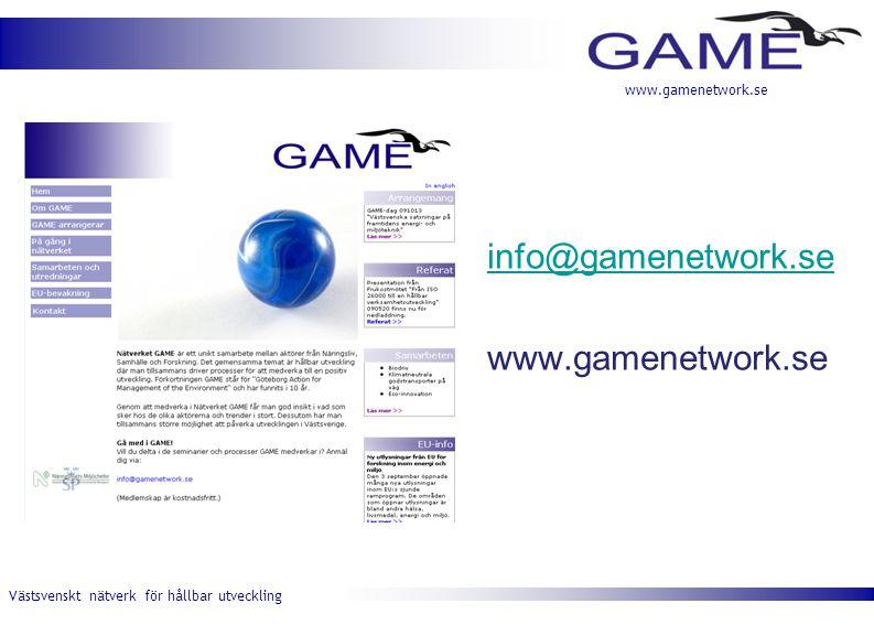 Västsvenskt nätverk för hållbar utveckling www.gamenetwork.se info@gamenetwork.se www.gamenetwork.se