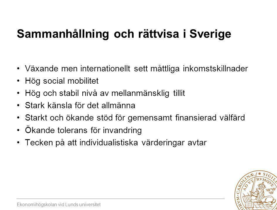 Ekonomihögskolan vid Lunds universitet Sammanhållning och rättvisa i Sverige •Växande men internationellt sett måttliga inkomstskillnader •Hög social