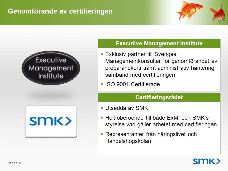 Genomförande av certifieringen Page  18 Executive Management Institute  Exklusiv partner till Sveriges Managementkonsulter för genomförandet av prep
