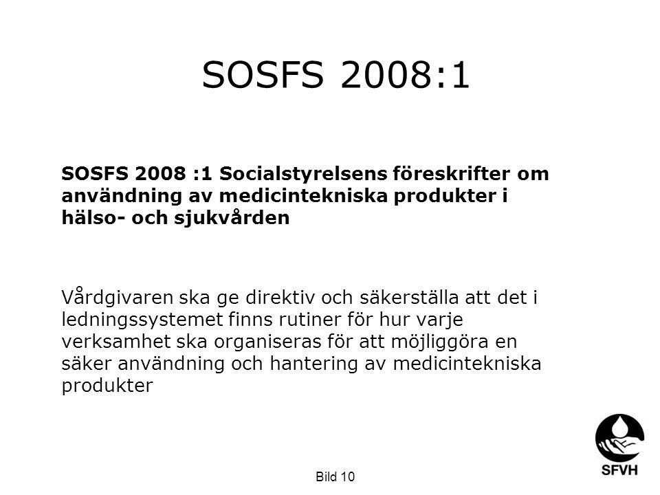 SOSFS 2008:1 SOSFS 2008 :1 Socialstyrelsens föreskrifter om användning av medicintekniska produkter i hälso- och sjukvården Vårdgivaren ska ge direkti
