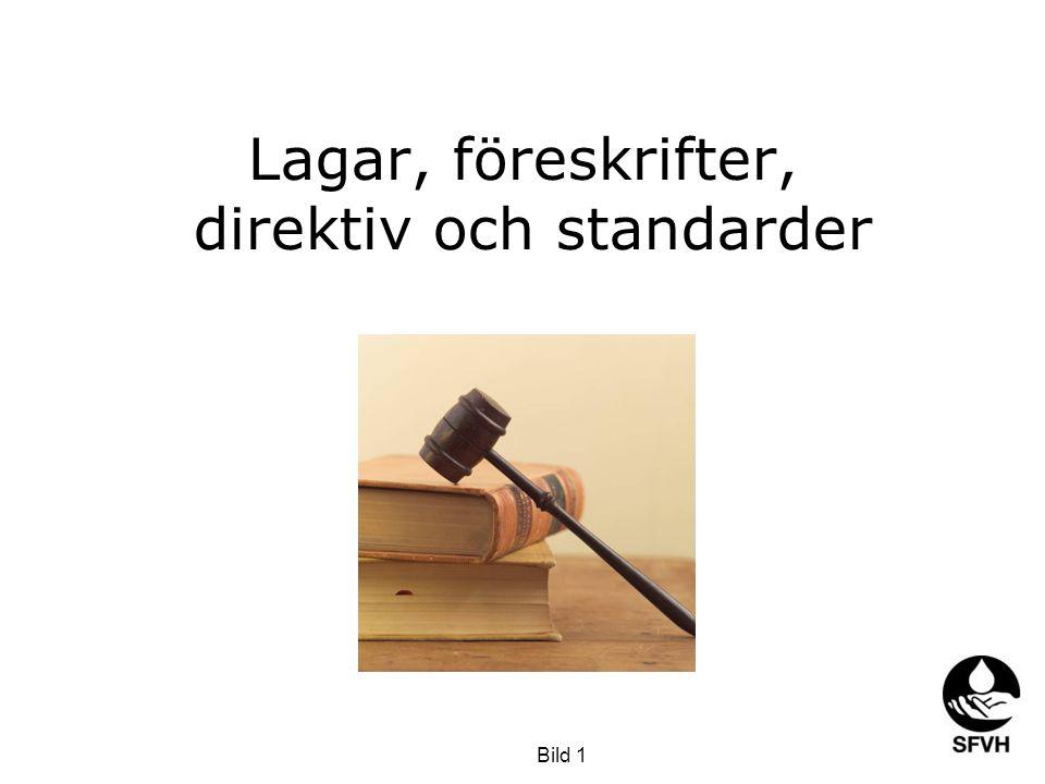 Lagar, föreskrifter, direktiv och standarder Bild 1