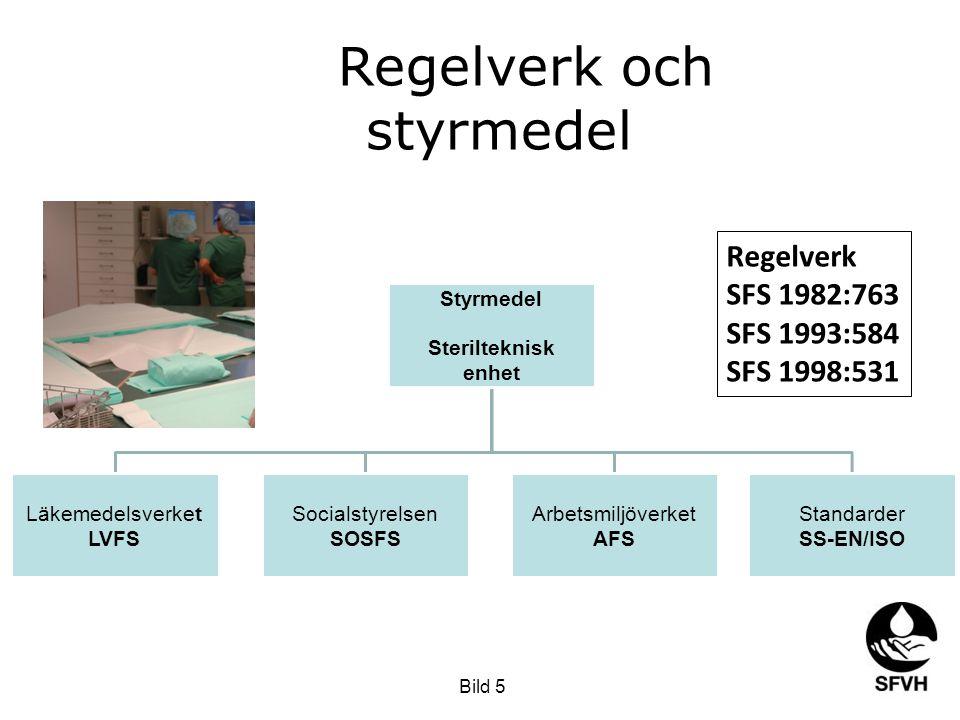 Styrmedel Sterilteknisk enhet Läkemedelsverket LVFS Socialstyrelsen SOSFS Arbetsmiljöverket AFS Standarder SS-EN/ISO Regelverk SFS 1982:763 SFS 1993:5