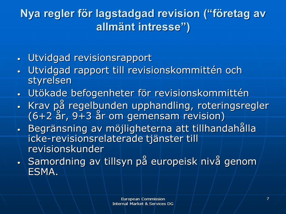 """European Commission Internal Market & Services DG 7 Nya regler för lagstadgad revision (""""företag av allmänt intresse"""") • Utvidgad revisionsrapport • U"""