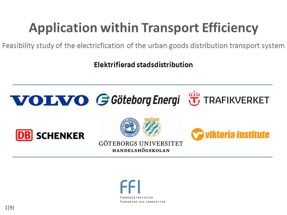 Application within Transport Efficiency Feasibility study of the electricfication of the urban goods distribution transport system Elektrifierad stads