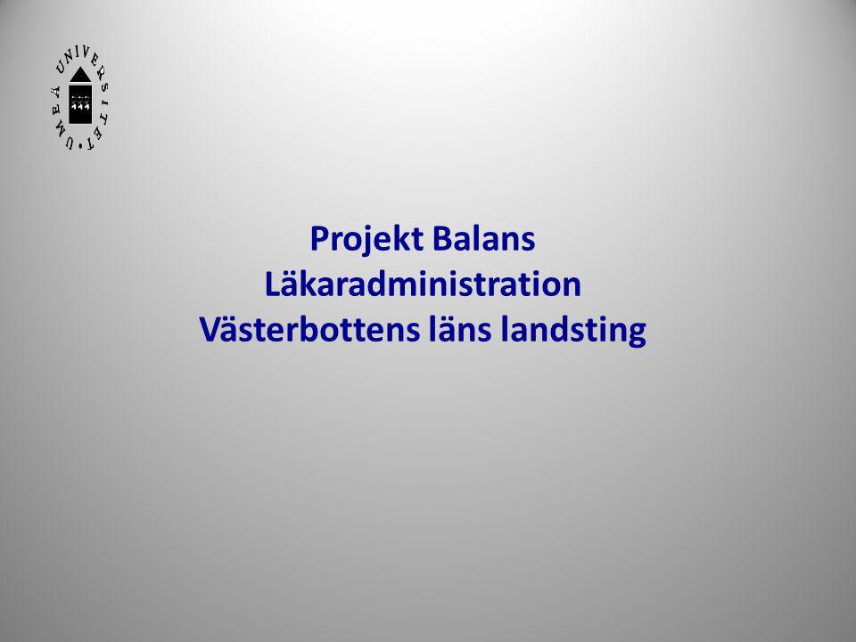 10 Projekt Balans Läkaradministration Västerbottens läns landsting
