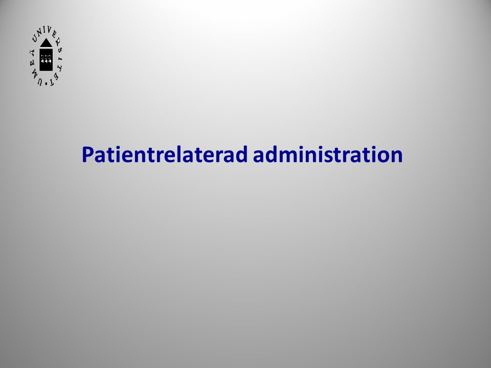 16 Patientrelaterad administration