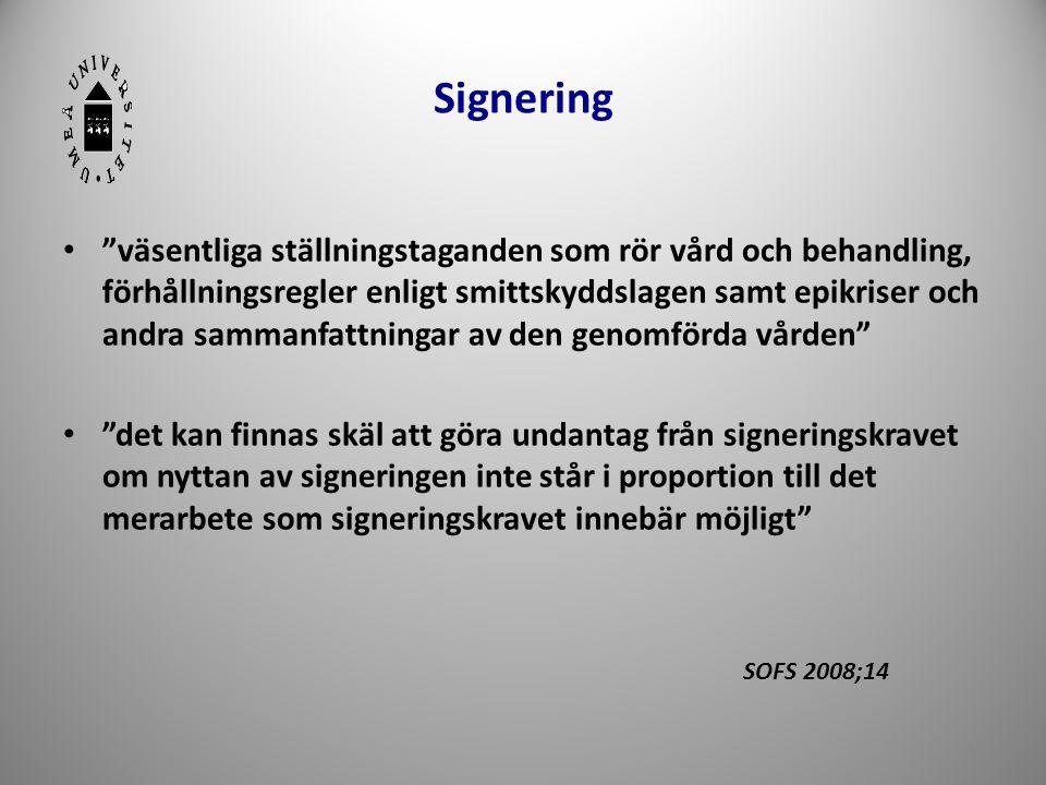 """Signering • """"väsentliga ställningstaganden som rör vård och behandling, förhållningsregler enligt smittskyddslagen samt epikriser och andra sammanfatt"""