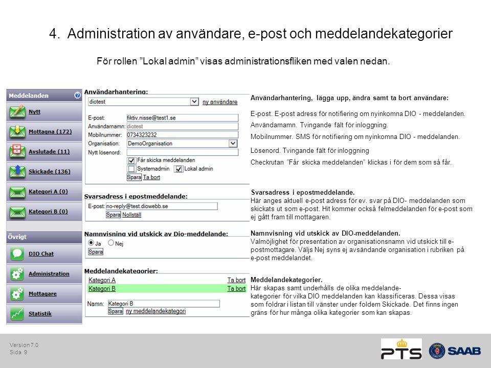 """Sida 9 4.Administration av användare, e-post och meddelandekategorier För rollen """"Lokal admin"""" visas administrationsfliken med valen nedan. E-post. E-"""
