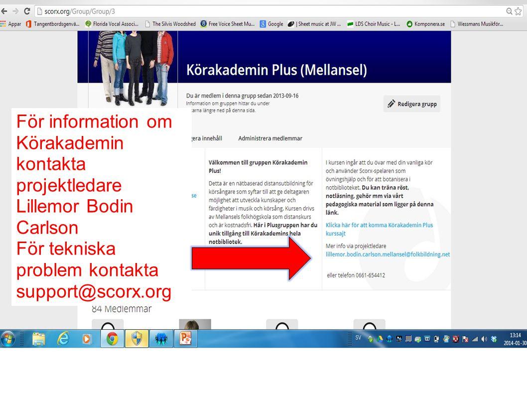 För information om Körakademin kontakta projektledare Lillemor Bodin Carlson För tekniska problem kontakta support@scorx.org