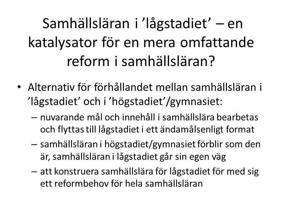 Samhällsläran i 'lågstadiet' – en katalysator för en mera omfattande reform i samhällsläran.