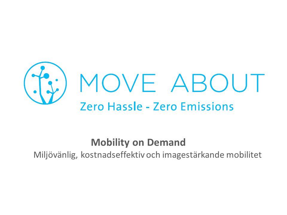 Mobility on Demand Miljövänlig, kostnadseffektiv och imagestärkande mobilitet