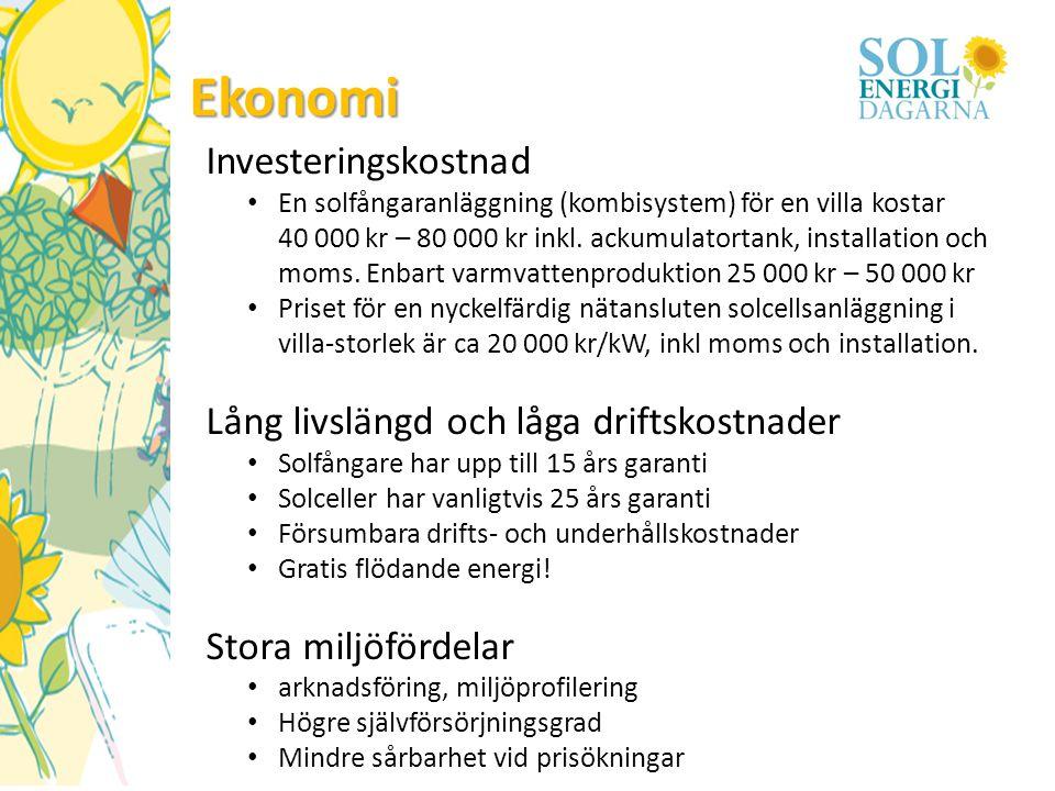 Ekonomi Investeringskostnad • En solfångaranläggning (kombisystem) för en villa kostar 40 000 kr – 80 000 kr inkl. ackumulatortank, installation och m