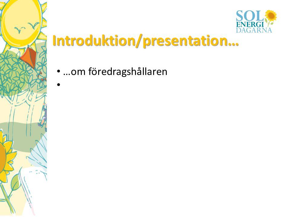 Introduktion/presentation… • …om föredragshållaren •