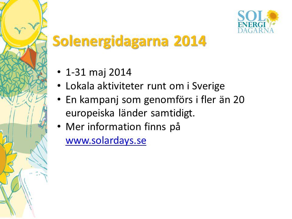 Solenergidagarna 2014 • 1-31 maj 2014 • Lokala aktiviteter runt om i Sverige • En kampanj som genomförs i fler än 20 europeiska länder samtidigt. • Me