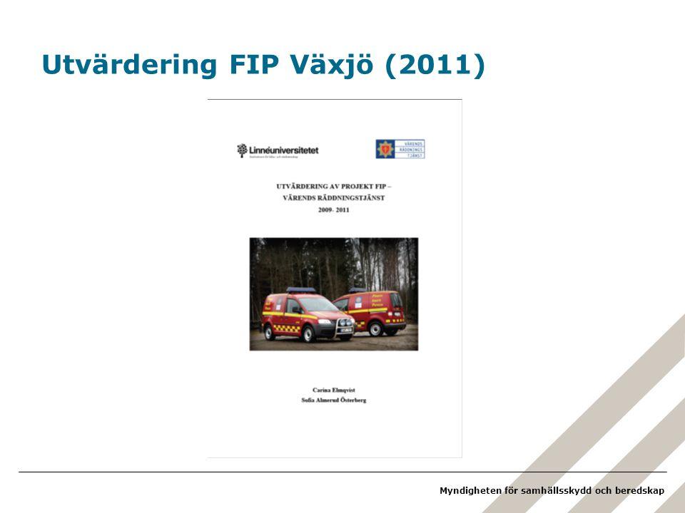 Myndigheten för samhällsskydd och beredskap Utvärdering FIP Växjö (2011)