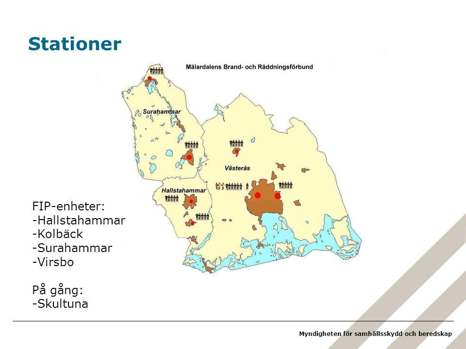 Myndigheten för samhällsskydd och beredskap Stationer FIP-enheter: -Hallstahammar -Kolbäck -Surahammar -Virsbo På gång: -Skultuna