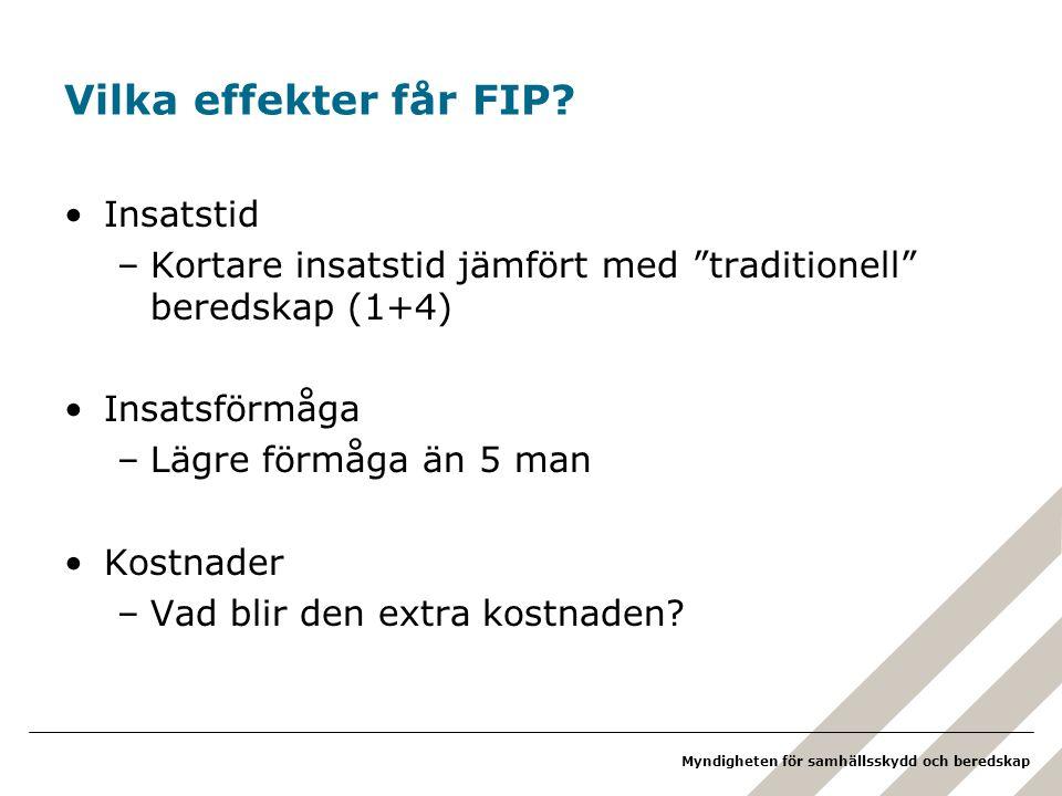 Myndigheten för samhällsskydd och beredskap Vilka effekter får FIP.