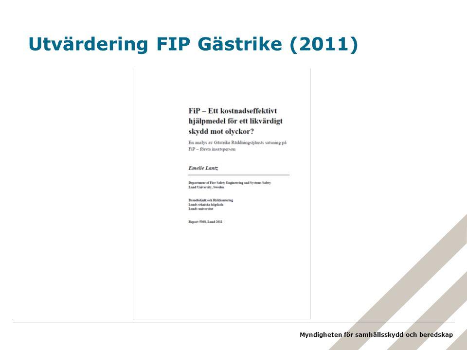 Myndigheten för samhällsskydd och beredskap Erfarenheter Gästrike (2011) •Utvärdering gjord efter 2 års erfarenhet •Verksamhet på fem stationer (augusti 2011) •Frågeställningar: –Hur mycket tid tjänas med FIP.