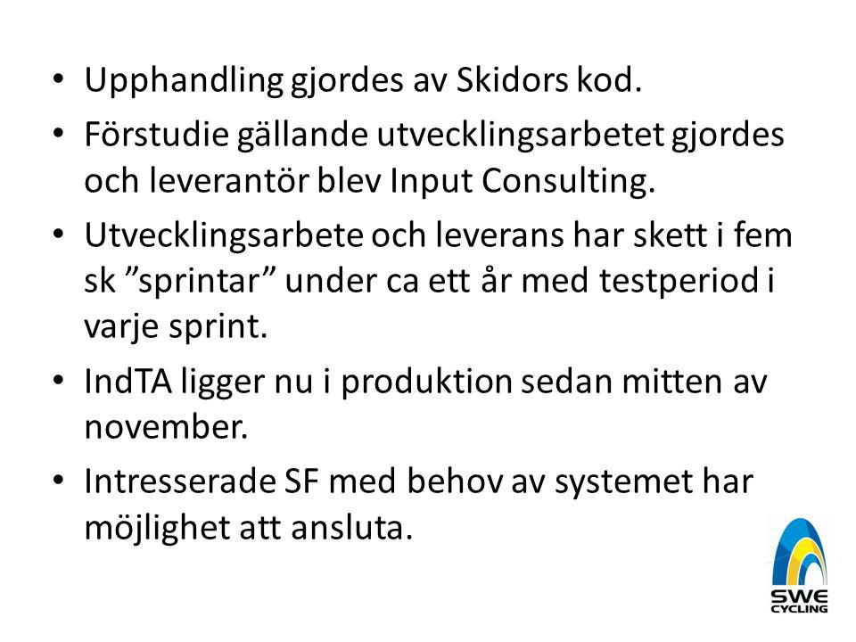 • Upphandling gjordes av Skidors kod. • Förstudie gällande utvecklingsarbetet gjordes och leverantör blev Input Consulting. • Utvecklingsarbete och le