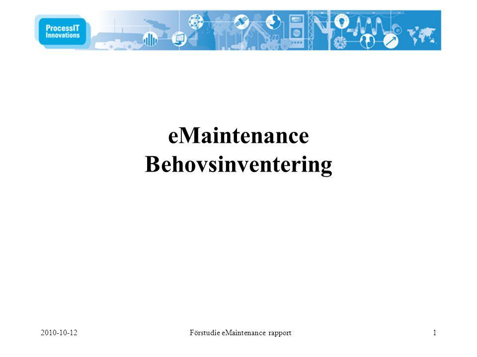 2010-10-12Förstudie eMaintenance rapport12 Nulägesbeskrivning, service- och teknikleverantörer •De tillfrågade leverantörerna arbetar dels som underhållsutförande organisationer (Vattenfall Service, ABB), dels som leverantörer av programprodukter med relevans för problemställningen.