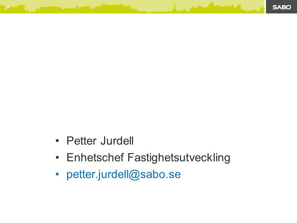 •Petter Jurdell •Enhetschef Fastighetsutveckling •petter.jurdell@sabo.se
